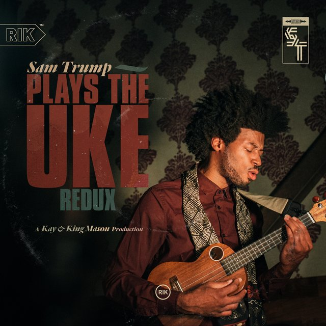 Sam Trump Plays the Uke Redux - EP