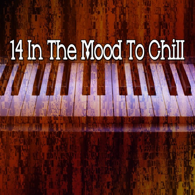 14 In the Mood to Chill
