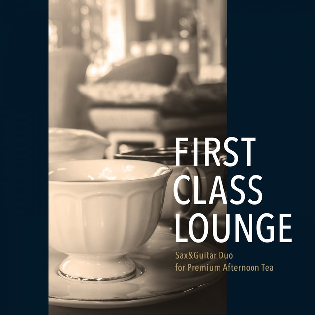 First Class Lounge ~sax&guitar Duo for Premium Afternoon Tea~