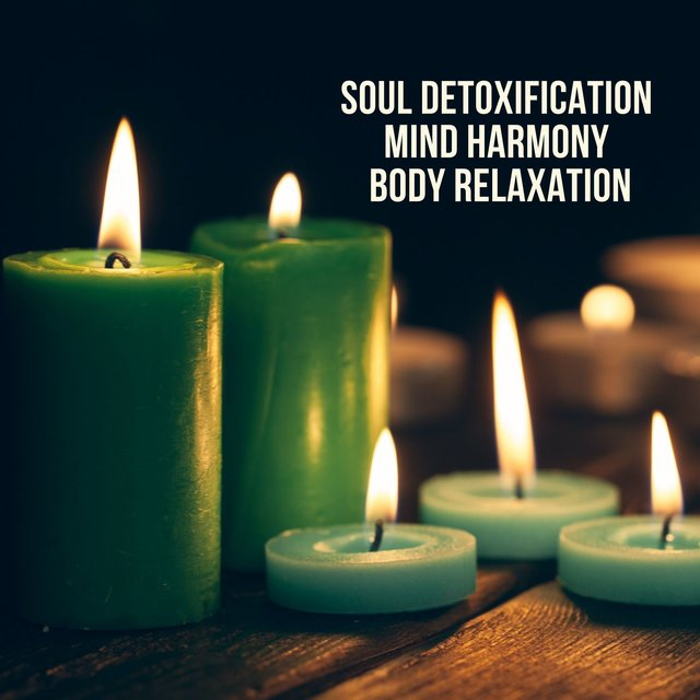 Soul Detoxification, Mind Harmony, Body Relaxation