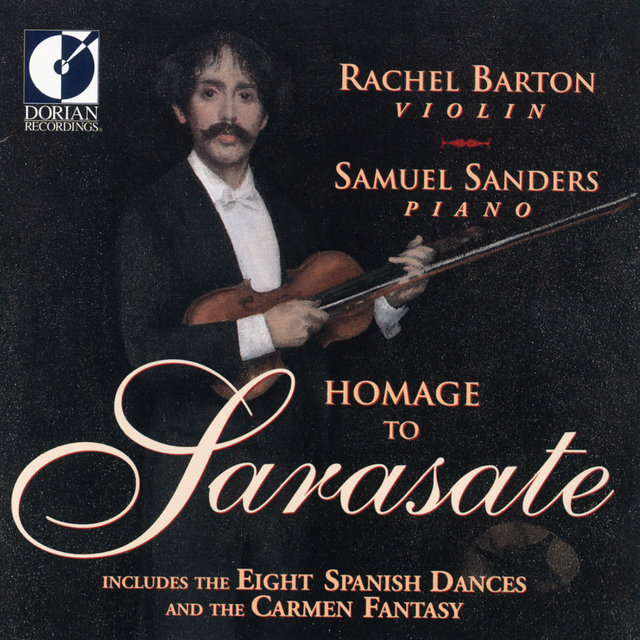 Sarasate, P.: Spanish Dances / Serenade Andalouse / Miramar / Introduction and Tarantella / Muiniera (Homage To Pablo De Sarasate)
