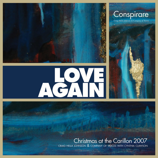 Love Again - Conspirare Christmas 2007