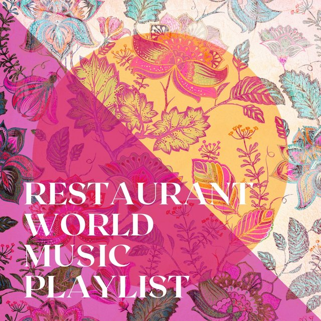 Restaurant World Music Playlist