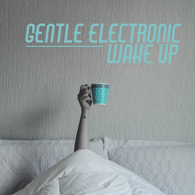 Gentle Electronic Wake Up – Ambient Chillout Sounds for Good Morning