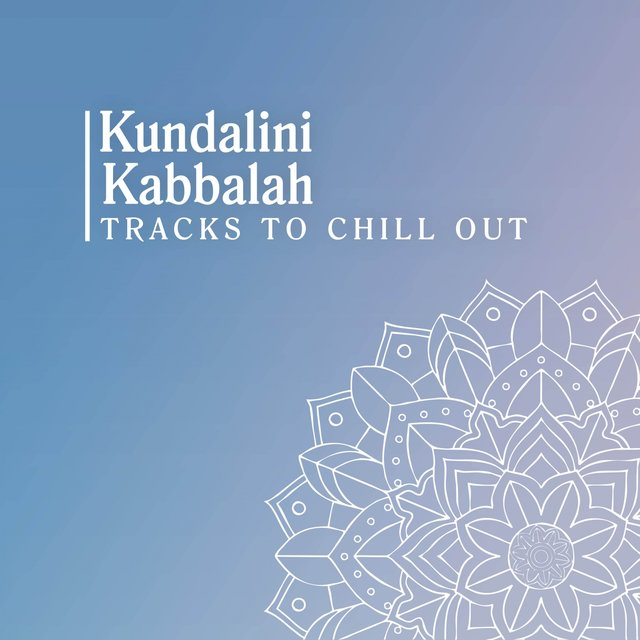 Kabbalah Tracks to Chill Out