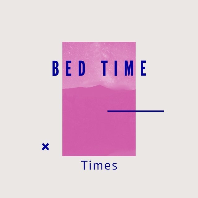 # 1 Album: Bed Time Times