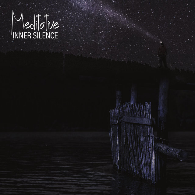 Meditative Inner Silence – Quiet New Age Music That is Perfect for Daily Meditation Session and Yoga Training, Chakra Flow, Calm Mind, Fresh Feeling, Relax Therapy