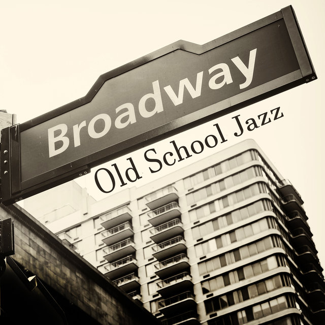 Broadway Old School Jazz
