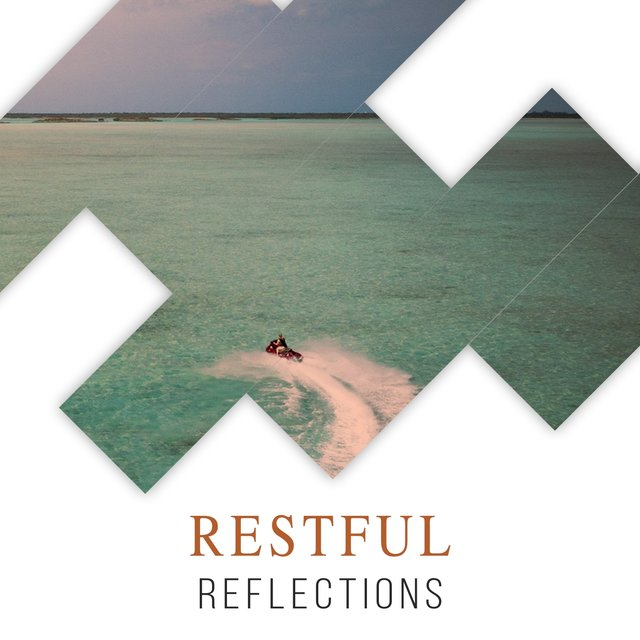 # Restful Reflections