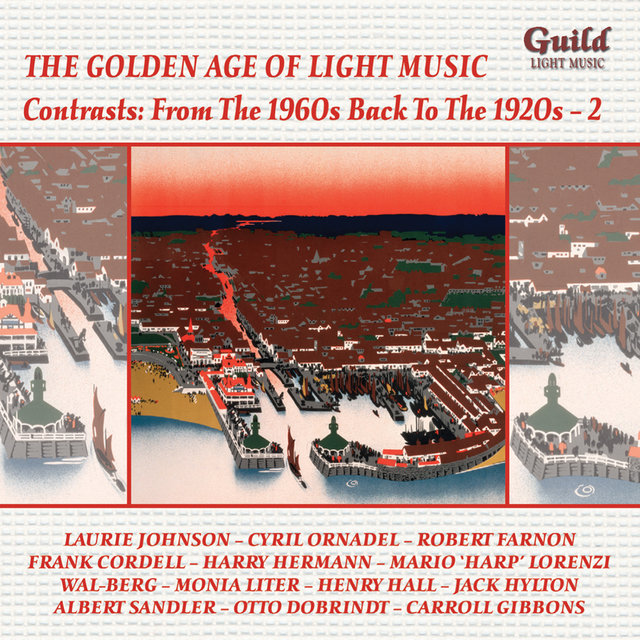 The Golden Age of Light Music: Contrasts: From the 1960s back to the 1920s - Vol. 2