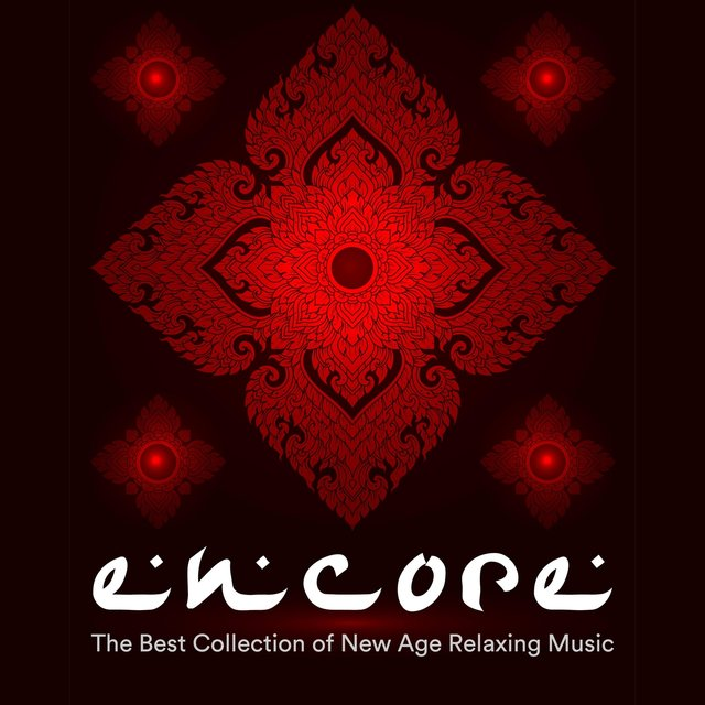 Encore - The Best Collection of New Age Relaxing Music to Surrender and Let Go, Find Inner Peace and Inner Zen