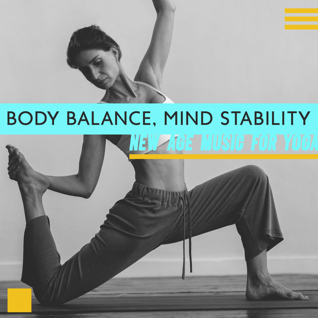 Body Balance, Mind Stability (New Age Music for Yoga)