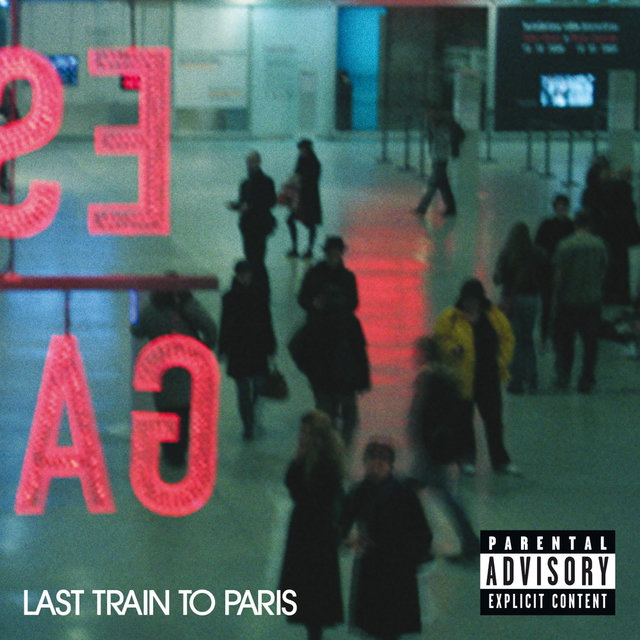 Last Train To Paris (Explicit Version)