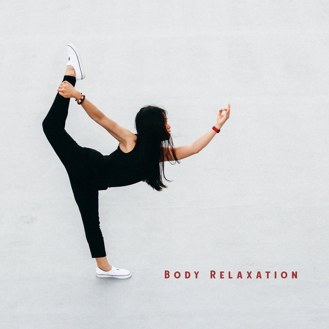 Body Relaxation – Meditative Soundscapes, Healing Therapy Music, Just Calm Down, Balance & Harmony