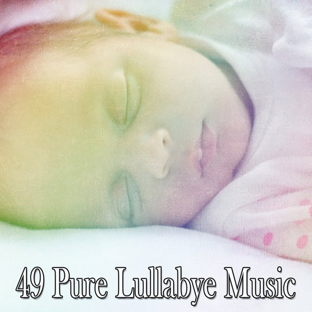 49 Pure Lullabye Music
