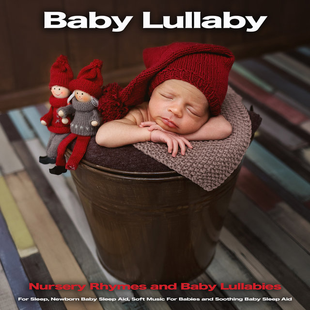 Baby Lullaby: Nursery Rhymes and Baby Lullabies For Sleep, Newborn Baby Sleep Aid, Soft Music For Babies and Soothing Baby Sleep Aid