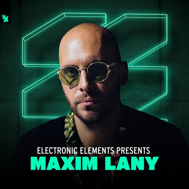 Electronic Elements presents Maxim Lany