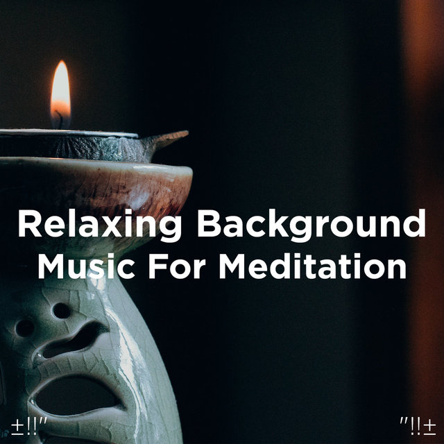 Relaxing Background Music For Meditation