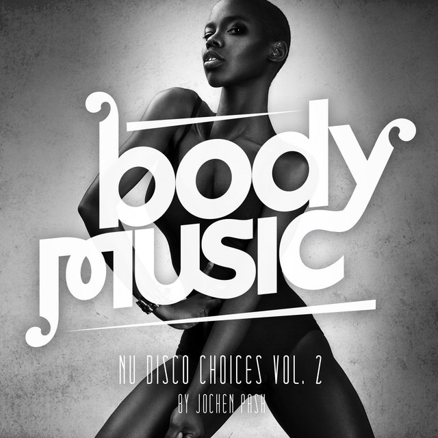 Body Music Nu Disco Choices, Vol. 2 by Jochen Pash