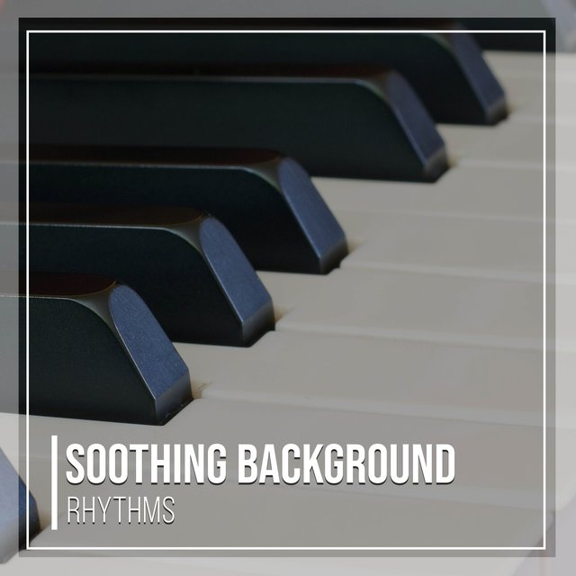 Soothing Background Piano Rhythms