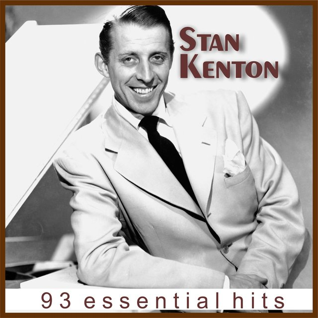 Stan Kenton - 93 Essential Hits [Remastered]