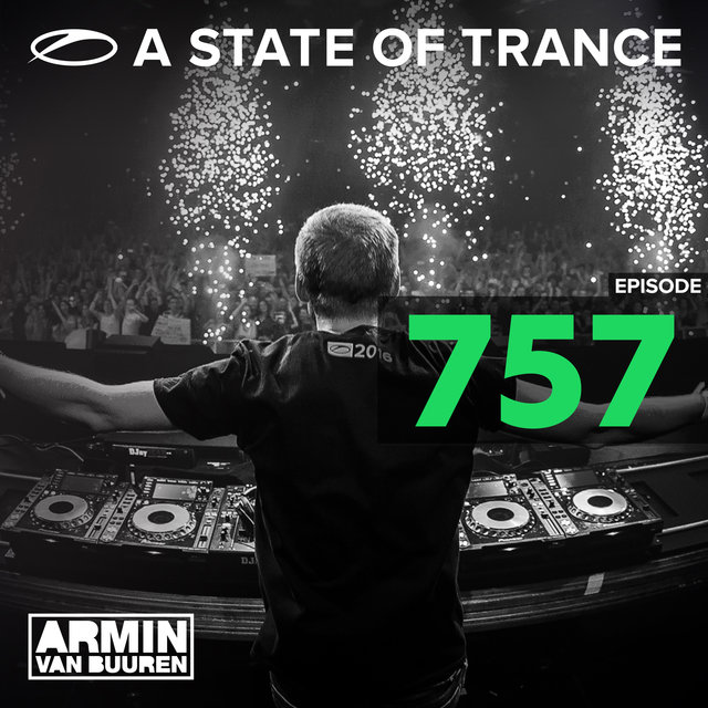 A State Of Trance Episode 757