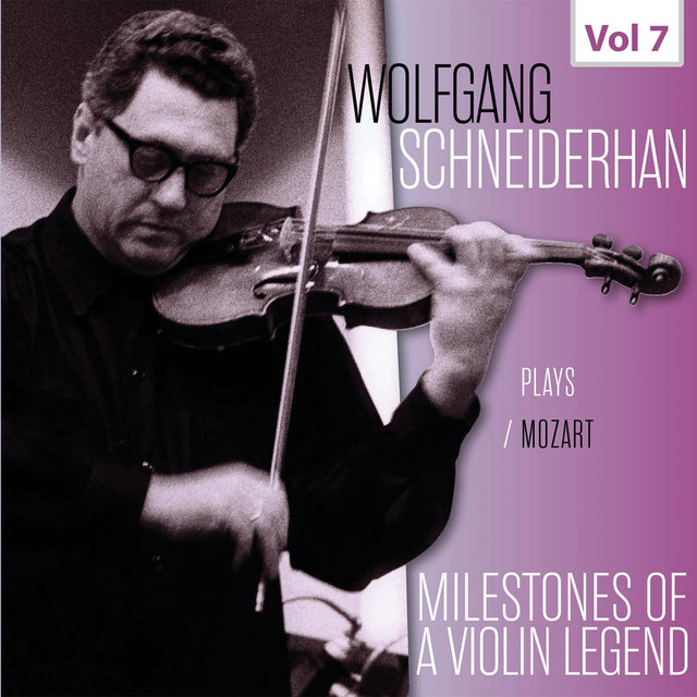 Milestones of a Violin Legend: Wolfgang Schneiderhan, Vol. 7