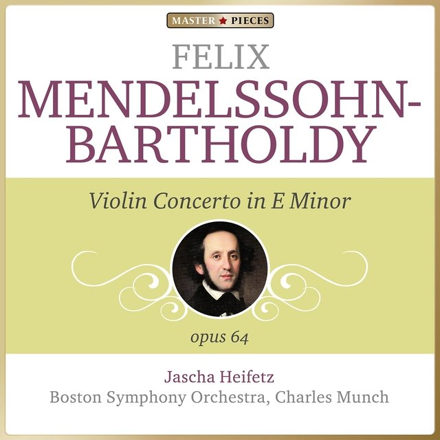 Masterpieces Presents Felix Mendelssohn: Violin Concerto in E Minor, Op. 64
