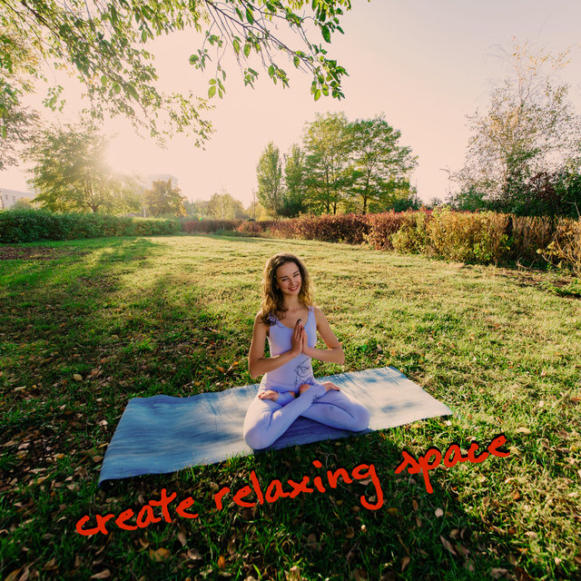 Create Relaxing Space - 15 Incredibly Relaxing New Age Songs to Help You Feel Blissful Rest