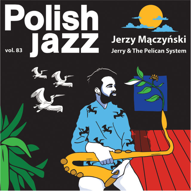 Jerry & The Pelican System (Polish Jazz vol. 83)