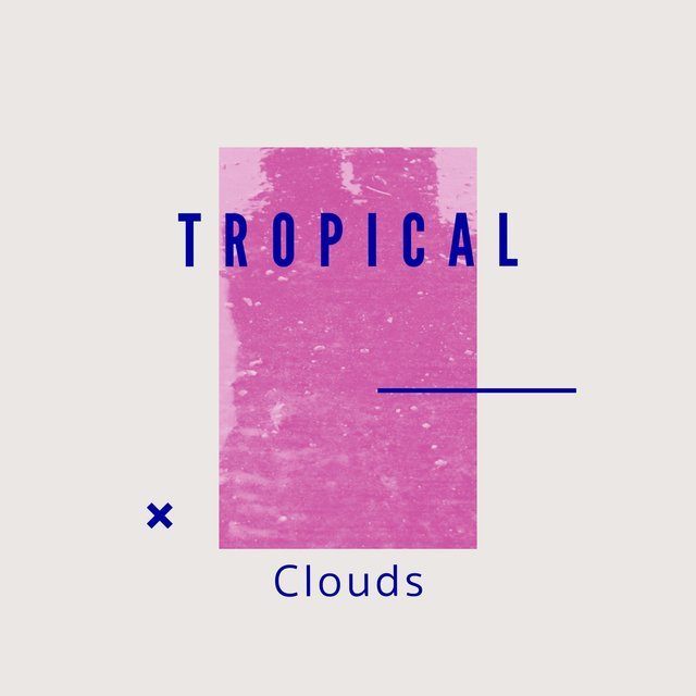 # 1 Album: Tropical Clouds