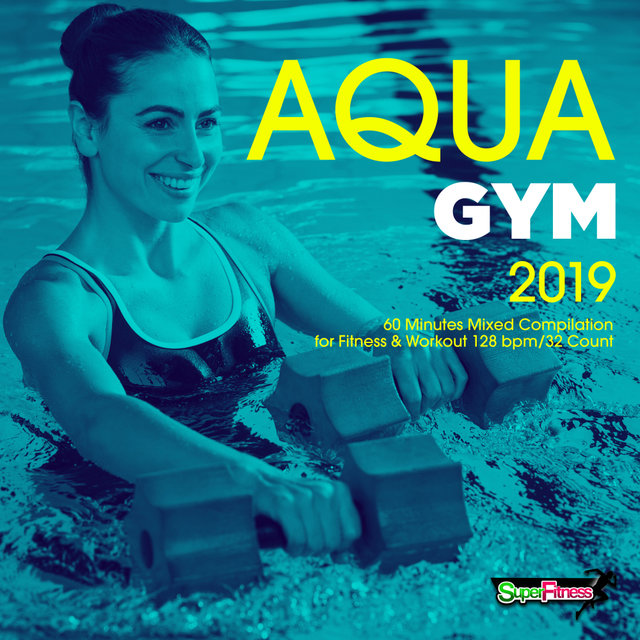 Aqua Gym Spring 2019: 60 Minutes Mixed Compilation for Fitness & Workout 128 bpm/32 Count