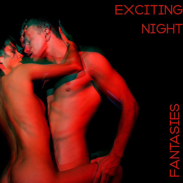 Exciting Night Fantasies – Dose of Great Erotic Jazz Music for Lovers, Relaxing Moments, Red Wine, Instrumental