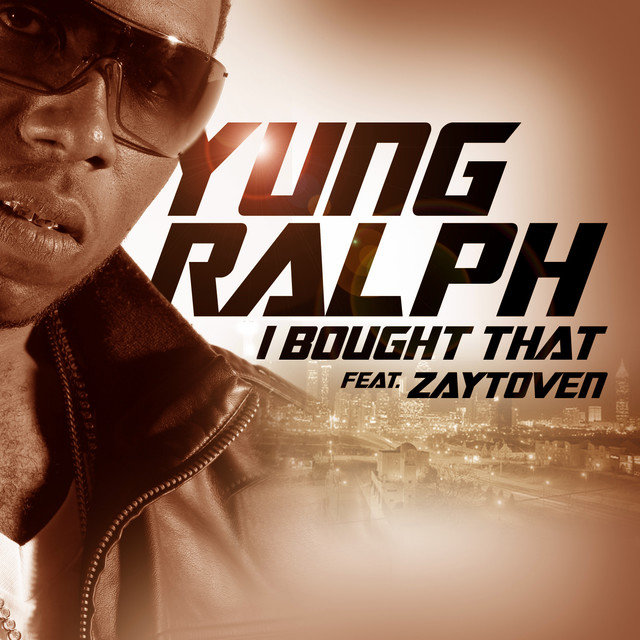 I Bought That (feat. Zaytoven)