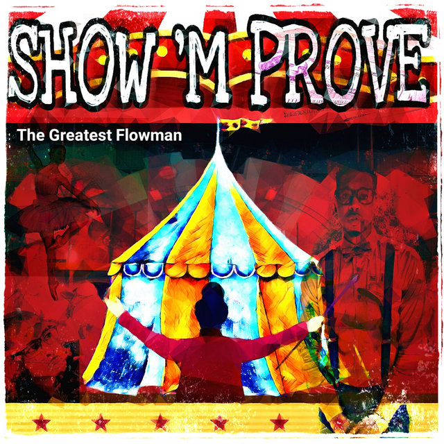 The Greatest Flowman: Show Improve