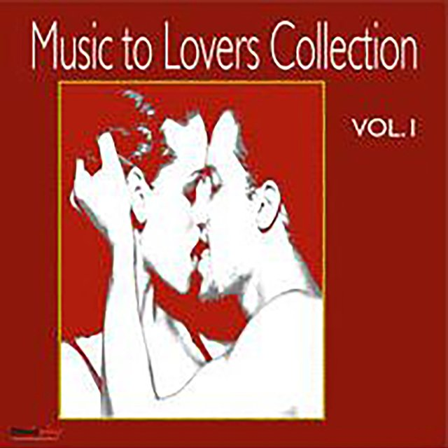 Music to Lovers Collection, Vol. 1