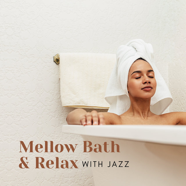 Mellow Bath & Relax with Jazz – Piano Instrumental Music for Deep Relaxation in Bath