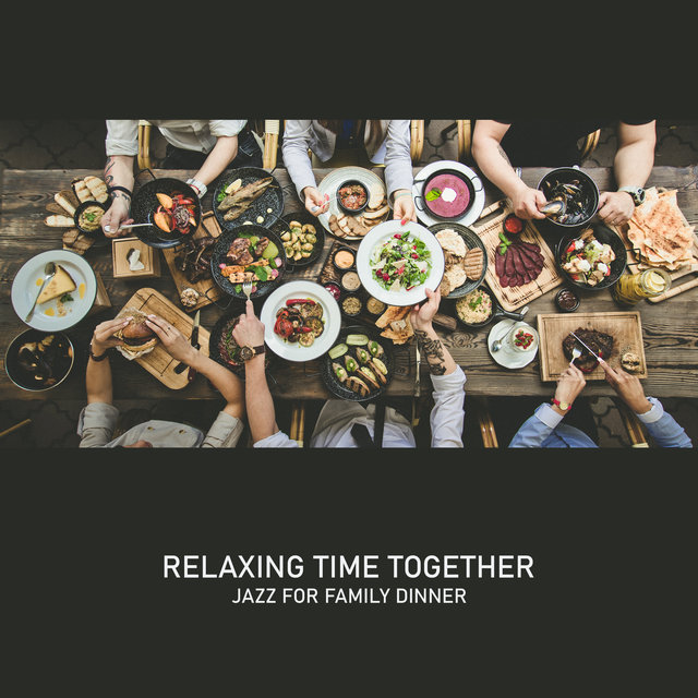 Relaxing Time Together (Smooth and Elegant Ballad Jazz for Family Dinner)