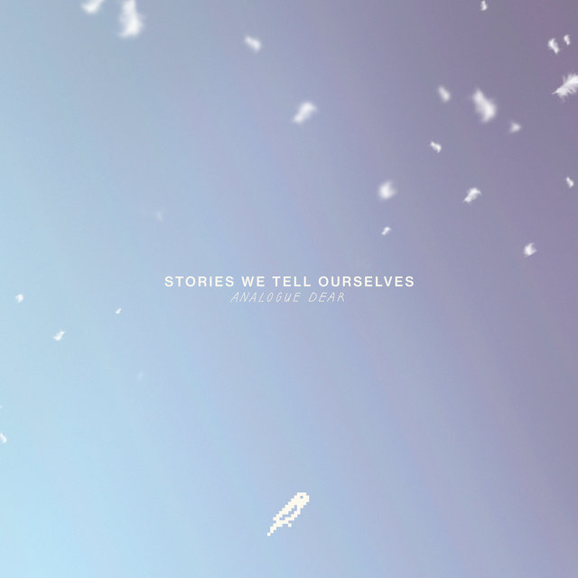 Stories We Tell Ourselves EP