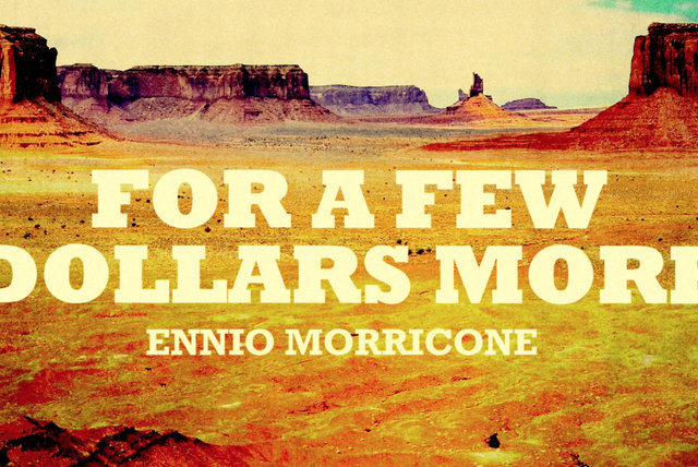 Ennio Morricone - For a Few Dollars More - Per Qualche Dollaro in Più (High Quality Audio)