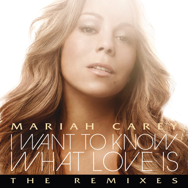 I Want To Know What Love Is (The Remixes)