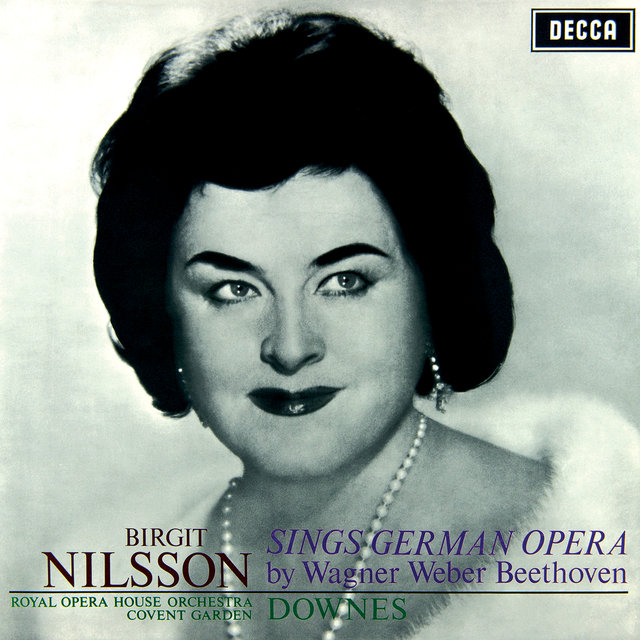 Birgit Nilsson sings German Opera - Arias by Wagner, Weber & Beethoven