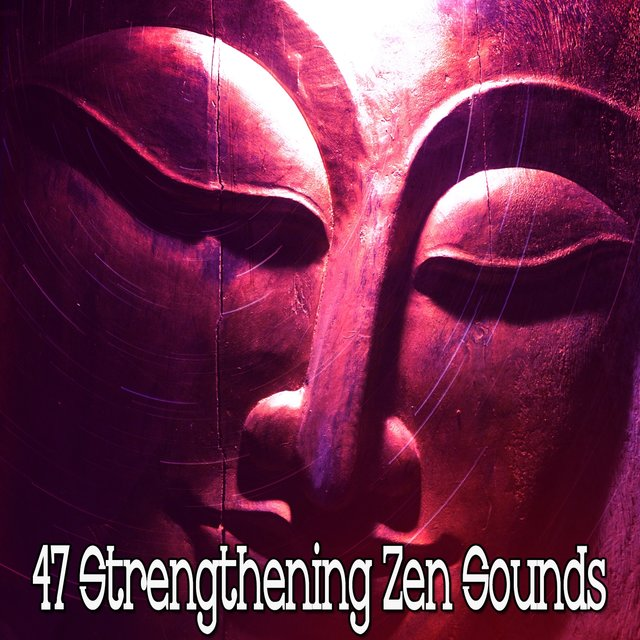 47 Strengthening Zen Sounds