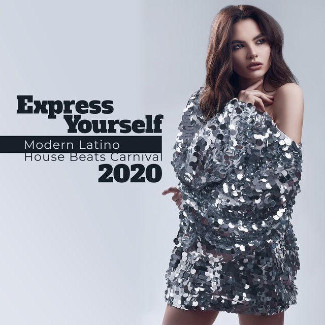 Express Yourself: Modern Latino House Beats Carnival 2020