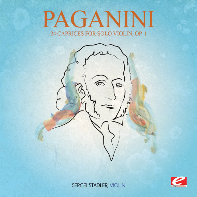 Paganini: 24 Caprices for Solo Violin, Op. 1 (Incomplete) [Digitally Remastered]