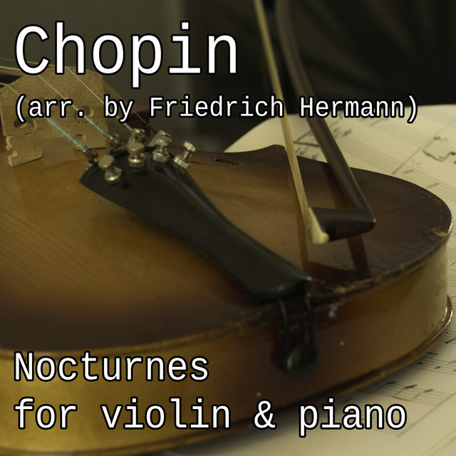 Chopin: Nocturnes for Violin & Piano (Arr. By Friedrich Hermann)