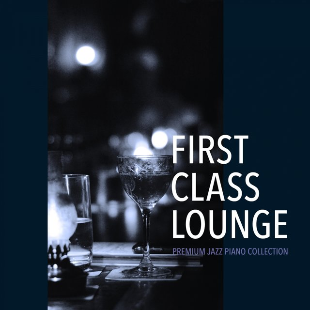First Class Lounge - Premium Jazz Piano Collection