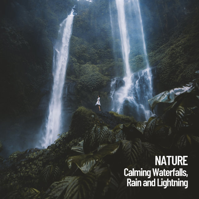 Nature: Calming Waterfalls, Rain and Lightning