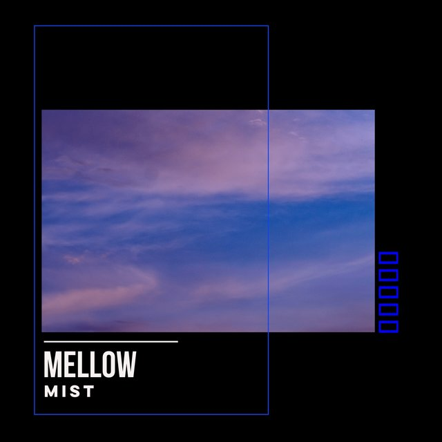 # 1 Album: Mellow Mist