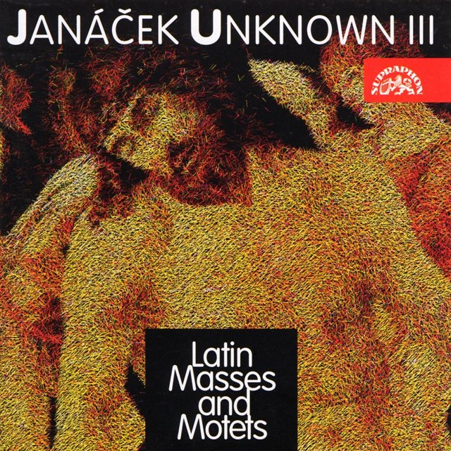 Janáček Unknown III: Latin Masses and Motets